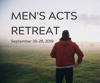 Men's ACTS Retreat