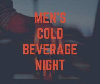 Men's Cold Beverage Night