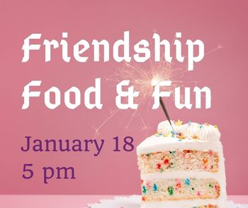 Friendship, Food & Fun