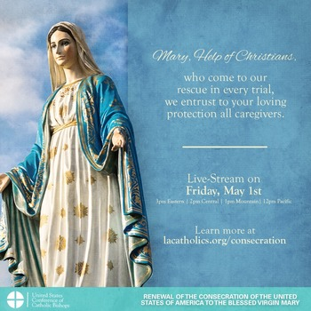 Renewing Our Consecration to Mary -Join Us on Facebook Tomorrow May 1 - 12pm - Archdiocese FB Page