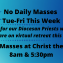Priest Retreat 10/20-24 No Daily Masses at MQHR