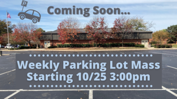 Parking Lot Mass to Start 10/25