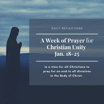 Week of Prayer for Christian Unity 1/18-25