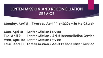 LENTEN MISSION AND RECONCILIATION SERVICE April 8 - 11, 2019