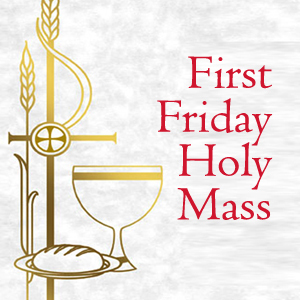 First Friday Mass