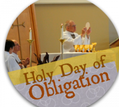 HOLY DAY OF OBLIGATION - FEAST OF THE ASSUMPTION OF THE BLESSED VIRGIN MARY