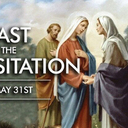 Monday, May 31, 2021 – Feast of the Visitation of the Blessed Virgin Mary