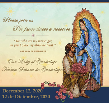 Our Lady of Guadalupe •Nuestra Señora de Guadalupe