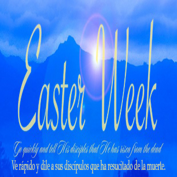 Easter Tuesday April 14 • Martes de Pascua