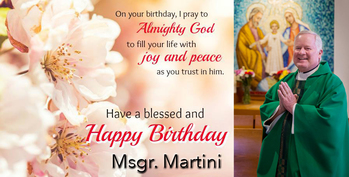 Happy Birthday Msgr. Martini