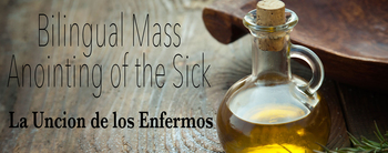 Bilingual Mass with the Anointing of the Sick
