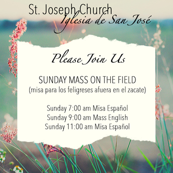 Please join us this Sunday for Mass on our St. Joseph Church Field