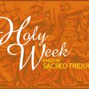 Holy Week and the Sacred Triduum