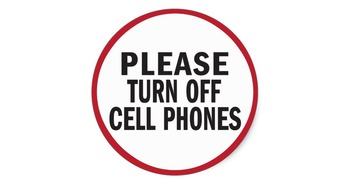 Ensure Your Phones Are Turned Off
