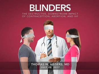 Blinders: The destructive, downstream impact of contraception, abortion, and IVF