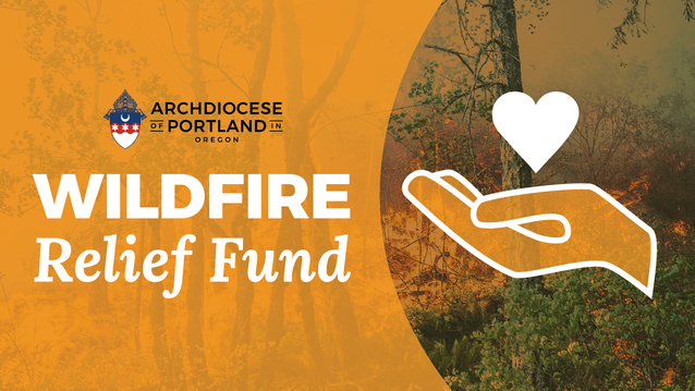Archdiocese of Portland in Oregon, WIldfire Relief Fund