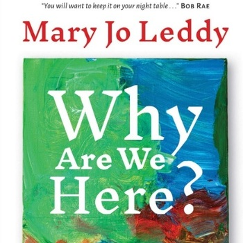 Register for Why Are We Here? A Meditation on Canada - conversation with Dr. Mary Jo Leddy
