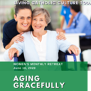 Women's Monthly Reflection: Aging Gracefully