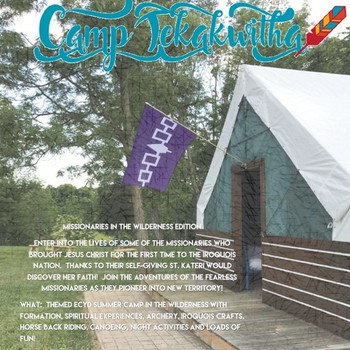 Camp Tekakwitha III Missionaries in the Wilderness Edition: for 5th to 8th Grade Girls