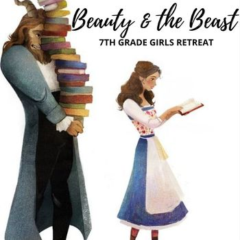 CANCELLED: 7th Grade ECYD Girls' Retreat - Beauty and the Beast