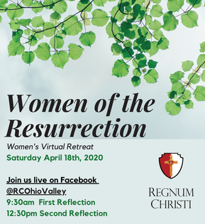 April 18th Retreat - Women of the Resurrection