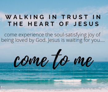Walking in Trust in the Heart of Jesus