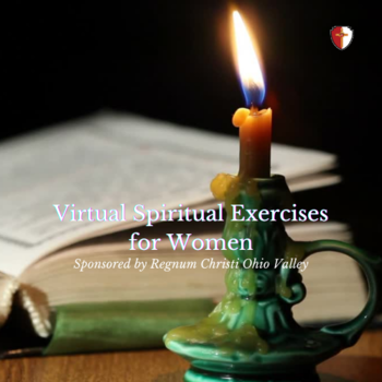 Virtual Spiritual Exercises for Women thru Dec 31 2021