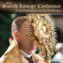 2018 Sacred Liturgy Conference