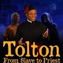 Tolton: From Slave to Priest (A Live Drama)