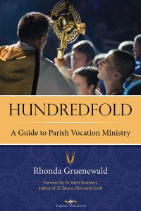 Hundredfold: A Guide to Parish Vocation Ministry