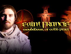 St. Francis: Troubador of God's Peace