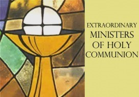 """Extraordinary Ministers of Holy Communion at Mass and to the Sick and Homebound"""