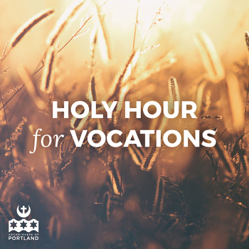 Holy Hour for Vocations at The Madeleine