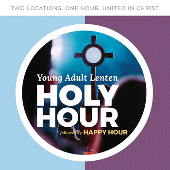 Young Adult Lenten Holy Hour