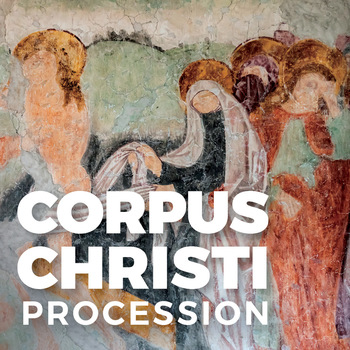 Corpus Christi Mass and Procession