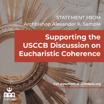 Archbishop Sample Supports the USCCB Discussion on Eucharistic Coherence