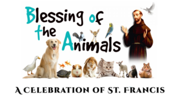 Blessing of Animals, October 3rd, 12:15 pm to 1 pm