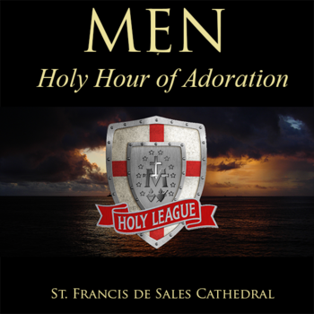 MEN - Holy Hour of Adoration