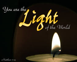 """YOU ARE THE LIGHT OF THE WORLD"" Matthew 5:13-16"