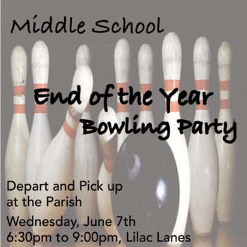 Middle School End of the Year Bowling Party!