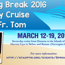 Spring Break Cruise with Father Tom