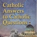 Catholic Faith: Questions and Answers