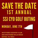 SSJ'S FIRST ANNUAL CYO GOLF OUTING - Monday, June 7