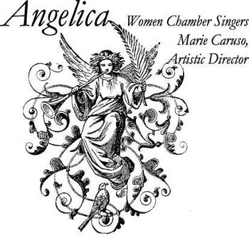 Angelica Women's Chamber Choir | Marie Caruso, Director