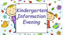 Kindergarten Information Night: Tuesday, January 29 (7:00PM)