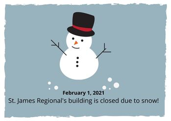 February 1, 2021- St. James Regional's Building is Closed due to Snowstorm