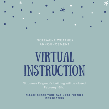 INCLEMENT WEATHER ANNOUCEMENT- 2/18/21- Virtual Instruction Day