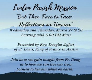 "Lenten Mission - ""But then Face to Face: Reflections on Heaven - Fr. Doug Jeffers"