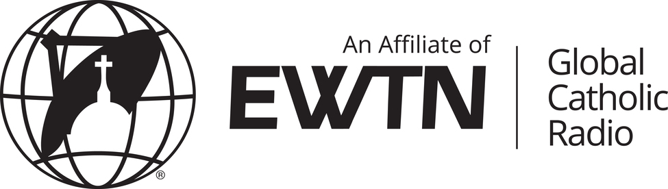 An Honored Affiliate of EWTN - The Global Catholic Network