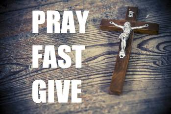 PRAY FAST GIVE A Retreat Experience to Prepare for Lent